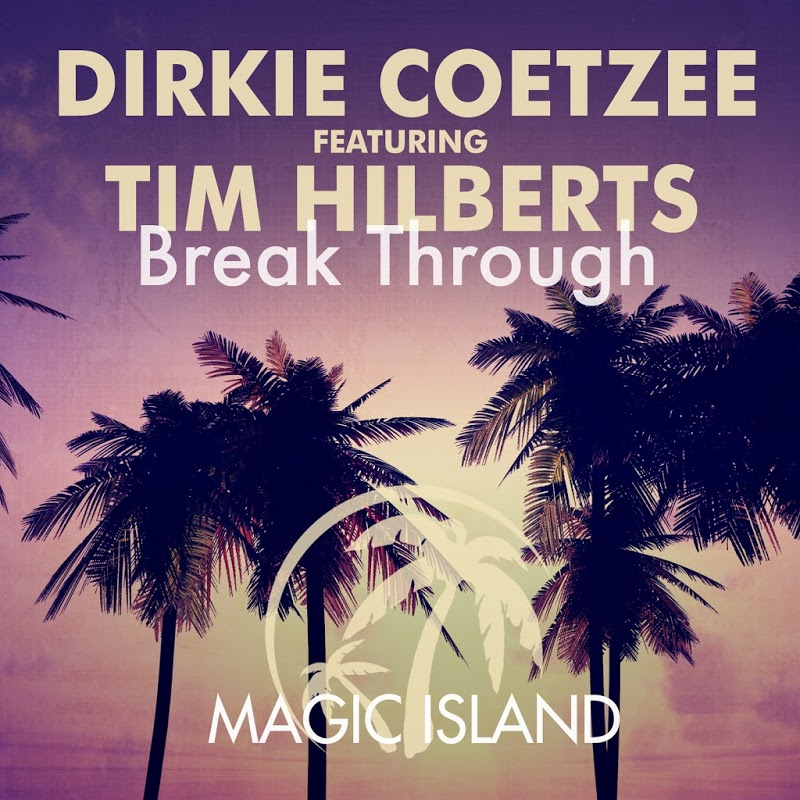 Dirkie_Coetzee_ft_Tim_Hilberts_-_Break_Through-(MAGIC157 ...