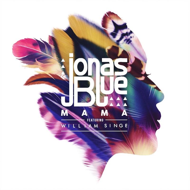 Jonas_Blue-Mama_(feat_William_Singe)-SINGLE-WEB-2017