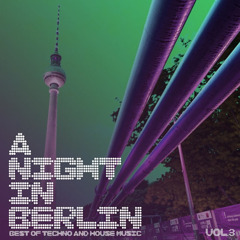Va a night in berlin vol 3 best of techno and house music for Best house music